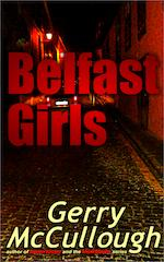'Belfast Girls' - NOW available from Amazon.com. Click for more info!!