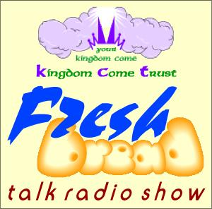 Fresh Bread: Your kingdom come - podcast info
