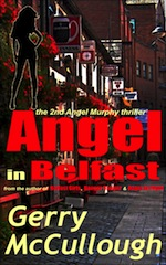 Angel in Belfast: the 2nd Angel Murphy thriller by Gerry McCullough