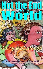 Not the End Of the World by Gerry McCullough