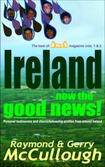 Ireland - now the good news! by Raymond & Gerry McCullough